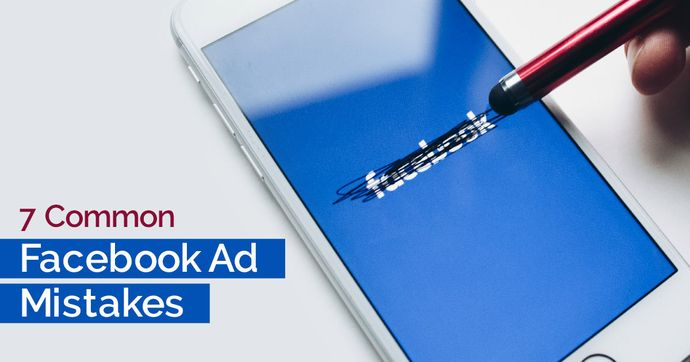 7-common-Facebook-Ad-Mistakes