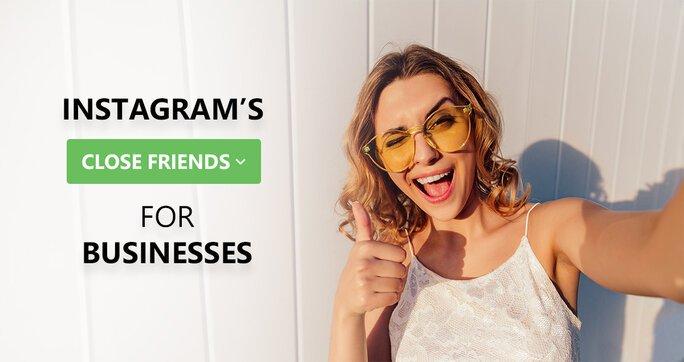 Instagram's Close Friends for Businesses