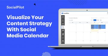 Visualize Your Content Strategy With Social Media Calendar