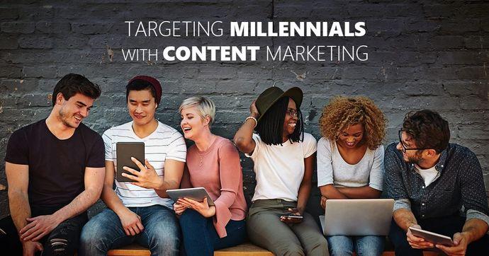 Content Marketing Tactics for Targeting Millennials