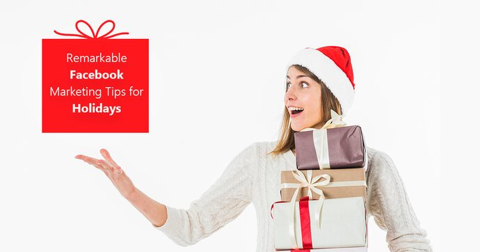 Remarkable Facebook Marketing Tips You Should Follow This Holiday