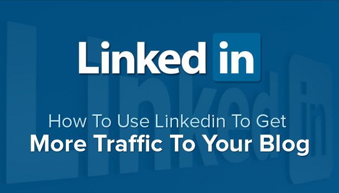 How to use LinkedIn to get more traffic